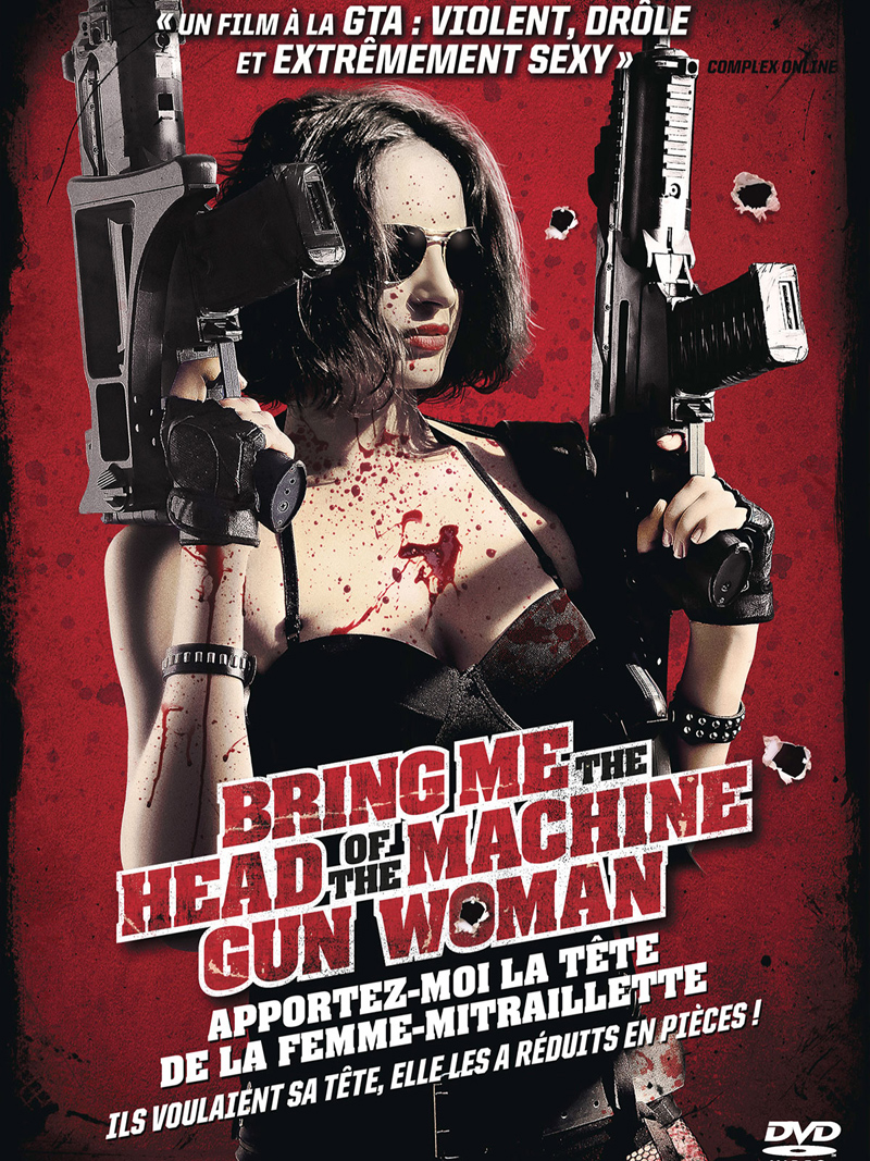 Bring Me The Head of The Machine Gun Woman Apportez-moi la tête de la femme-mitraillette