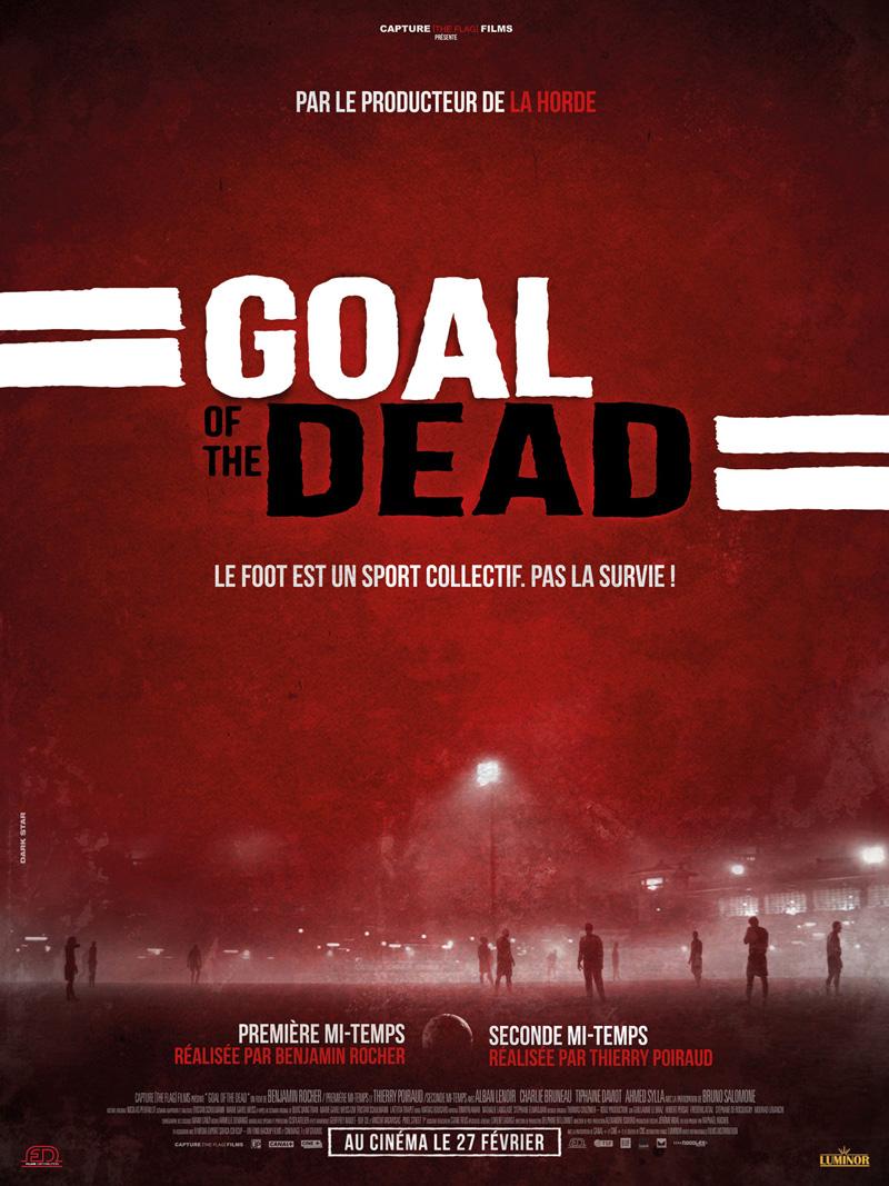 Goal of the dead Première mi-temps