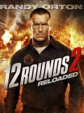 Affiche de 12 Rounds: Reloaded