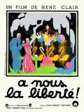 Affiche de A nous la liberté