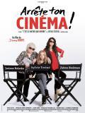 Affiche de Arrête ton Cinéma!