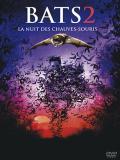 Affiche de BATS 2, La nuit des chauves-souris 2