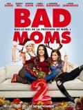 Affiche de Bad Moms 2