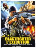 Affiche de Blastfighter L