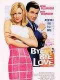 Affiche de Bye Bye Love