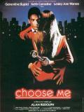 Affiche de Choose Me
