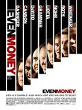 Affiche de Even Money L