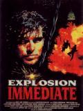 Affiche de Explosion immédiate
