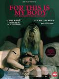 Affiche de For This Is My Body