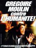 Affiche de Grégoire Moulin contre l
