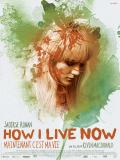 Affiche de How I Live Now (Maintenant c