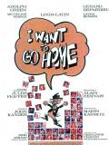 Affiche de I Want to Go Home