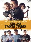 Affiche de Kill Me Three Times