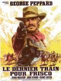 Affiche de Le Dernier train pour Frisco