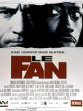 Affiche de Le Fan