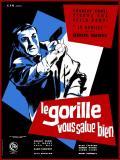 Affiche de Le Gorille vous salue bien