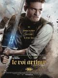 Affiche de Le Roi Arthur: La Légende d