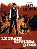 Affiche de Le Train sifflera trois fois