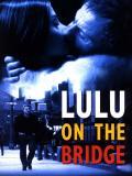Affiche de Lulu on the Bridge
