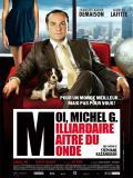 Affiche de Moi, Michel G, Milliardaire, Maître du monde