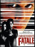 Affiche de Obsession fatale