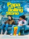 Affiche de Papa Was Not a Rolling Stone