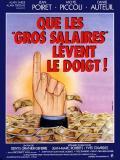 Affiche de Que les gros salaires lèvent le doigt !