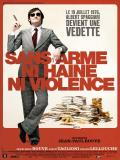 Affiche de Sans arme, ni haine, ni violence