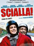 Affiche de Scialla !