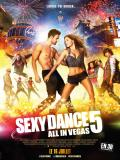Affiche de Sexy Dance 5 All In Vegas