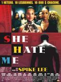 Affiche de She Hate Me