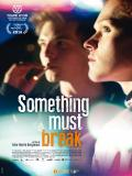 Affiche de Something Must Break