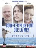Affiche de Souffler plus fort que la mer