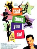 Affiche de That Thing You Do !