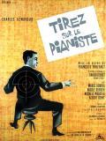 Affiche de Tirez sur le pianiste