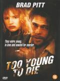 Affiche de Too Young to Die ?