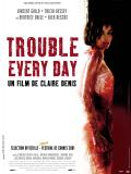 Affiche de Trouble Every Day