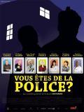 Affiche de Vous êtes de la police ?