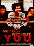 Affiche de With or Without You
